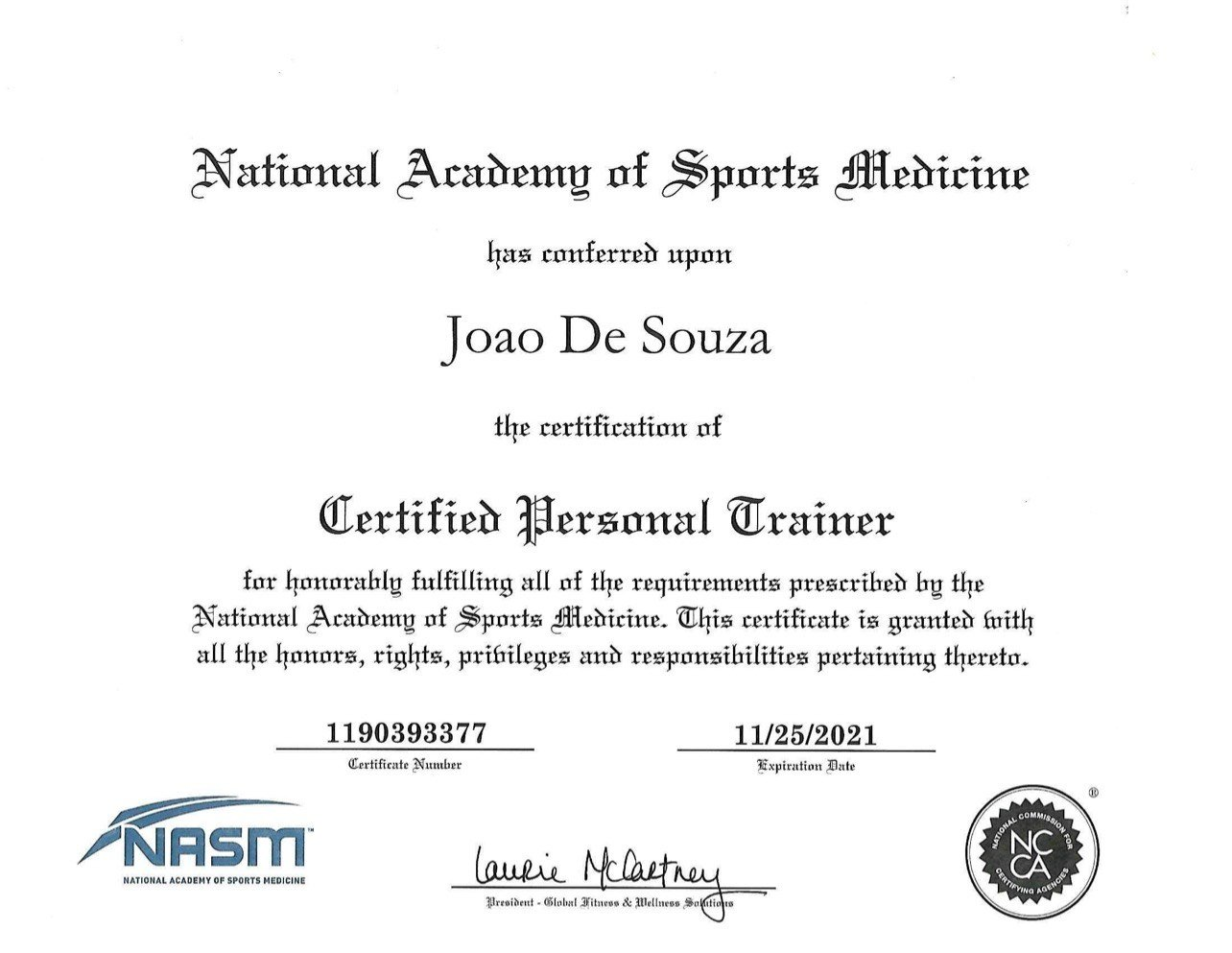 Certified Personal Trainer conferred by National Academy of Sports Medicine